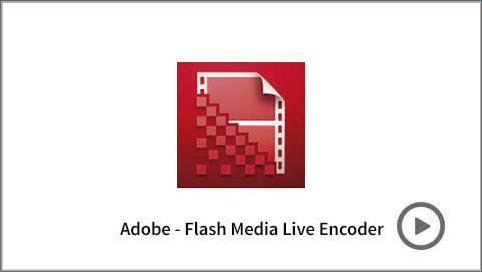 Adobe Flash Media Live Encoder streaming de video hd
